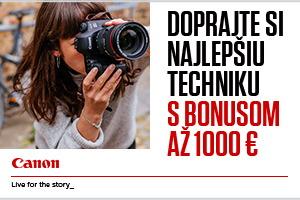 Doprajte si najlepšiu techniku Canon s bonusom až 1000€